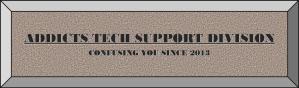 Addict Tech Support